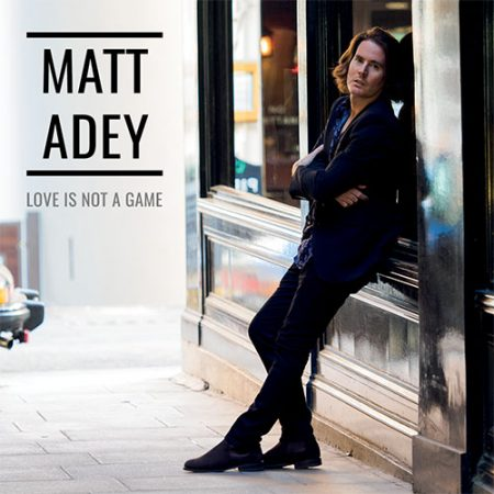 Love Is Not A Game single by Matt Adey