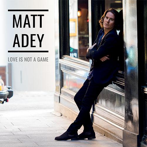 Love Is Not A Game single by Matt Adey