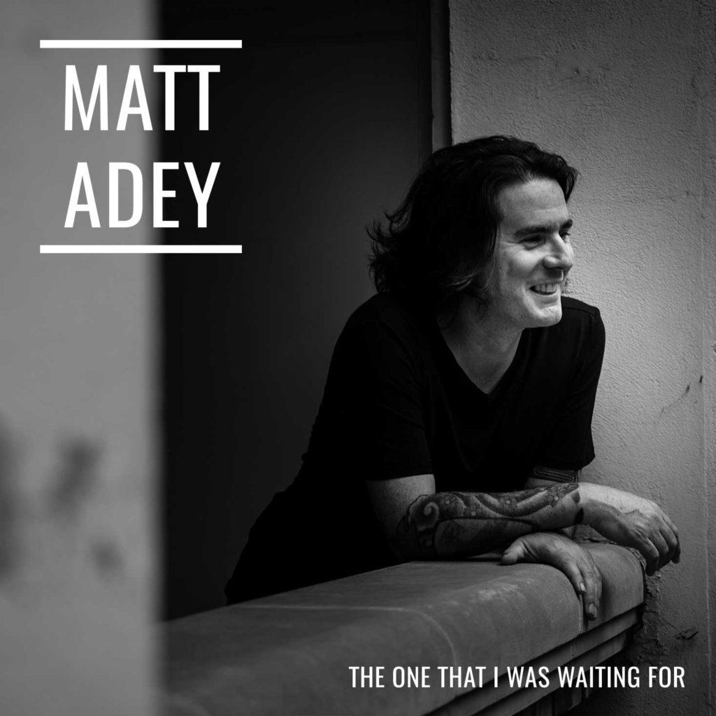 New single for 2020 from Matt Adey, singer songwriter from London